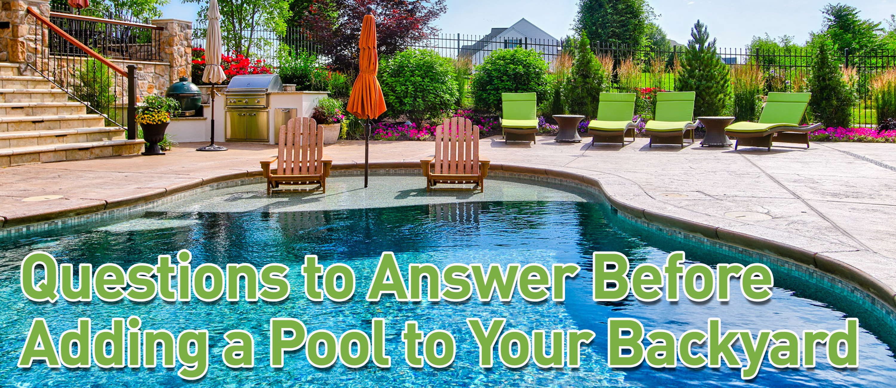 5 Questions To Answer Before Adding A Pool To Your